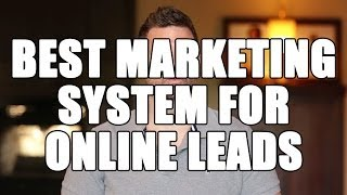 Best marketing system for online lead generation: How to generate leads online w/ a marketing system