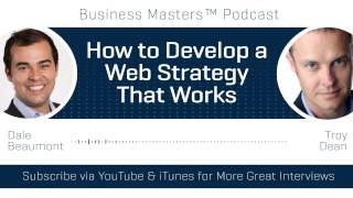 How to Develop a Web Strategy That Works | Troy Dean