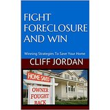 Fight Foreclosure And Win Winning Strategies To Save Your Home